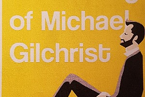 DEBUT NOVEL:  The Unravelling of Michael Gilchrist
